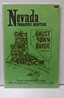 Nevada Treasure Hunter's Ghost Town Guide