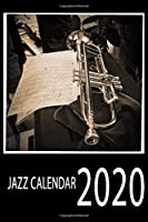 Jazz Calendar 2020: Calendar 2020 For Jazz Musican and Jazz Fans   Weekly Planner   6 X 9 inches ( 15,24 X 22,86 cm )
