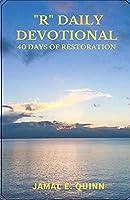 """R"" Daily Devotional: 40 Days of Restoration"
