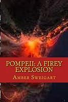 Pompeii: A Firey Explosion