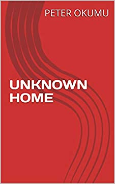 UNKNOWN HOME (English Edition)