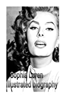Sophia Loren: Illustrated Biography
