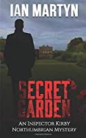 Secret Garden: An Inspector Kirby Northumbrian Mystery (Inspector Kirby Northumbrian Mysteries)