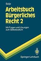 Arbeitsbuch Buergerliches Recht 2: Mit Fragen und Loesungen zum Selbststudium (Springer-Lehrbuch)