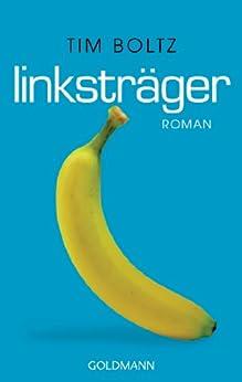 Linksträger: Roman (German Edition) by [Boltz, Tim]