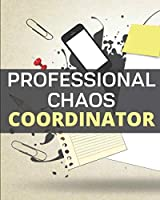 """Professional Chaos Coordinator: Goal Planner and Journal for Success Driven Men and Women. Perfect for """"me, myself and I"""" and everyone else too!"""