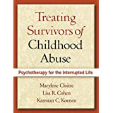 Treating Survivors of Childhood Abuse: Psychotherapy for the Interrupted Life: STAIR Narrative Therapy