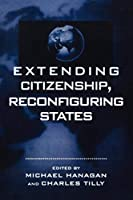 Extending Citizenship, Reconfiguring States (Real Utopias Project; 3)