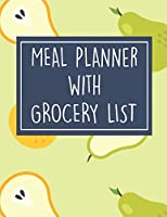 Meal Planner with Grocery List: 52 Week Food Planner / Diary / Log / Meal & Diet Prep Journal with Grocery List and Pears Theme (8.5 x 11 Inches - 53 Pages)