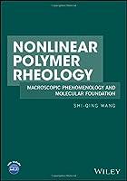 Nonlinear Polymer Rheology: Macroscopic Phenomenology and Molecular Foundation