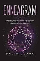Enneagram: The Road to Self-Discovery, Personal Growth, and Healthy Relationships. Uncover Your Unique Path with The 9 Personality Types (#1 Made Easy Guide for Beginners)