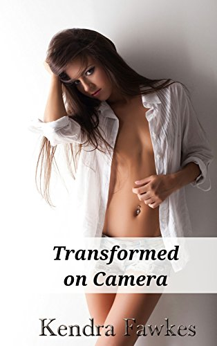 Transformed on Camera (Crossdressing, Feminization) (English Edition)