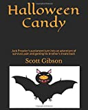 Halloween Candy: Jack Prowler's punisment turn into an adventure of survival, pain and getting his brother's treats back (Terrible Tales)