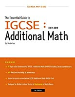 The Essential Guide to IGCSE: Additional Math: 2017-2019