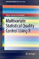 Multivariate Statistical Quality Control Using R (SpringerBriefs in Statistics)
