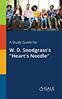 A Study Guide for W. D. Snodgrass's Heart's Needle