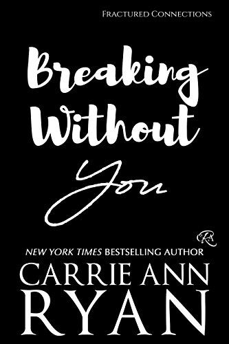 Breaking Without You (Fractured Connections Book 1) (English Edition)