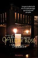 Estrada para Yellow Rose - O primeiro Yaenmir: Um conto anexo