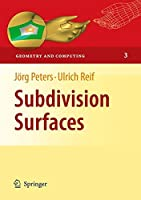 Subdivision Surfaces (Geometry and Computing)