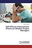 Self-efficacy Improvement Effects on Modern Project Managers