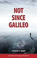NOT SINCE GALILEO