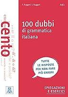 Grammatiche ALMA: 100 dubbi di grammatica italiana