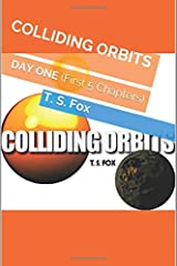 COLLIDING ORBITS: DAY ONE (First 5 Chapters) ペーパーバック