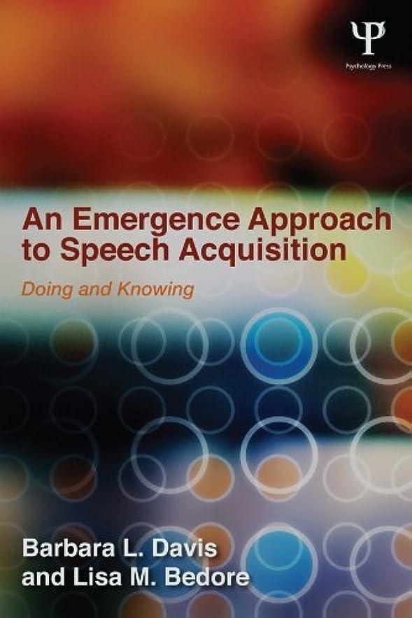 ベテランステレオタイプ地下An Emergence Approach to Speech Acquisition: Doing and Knowing (English Edition)