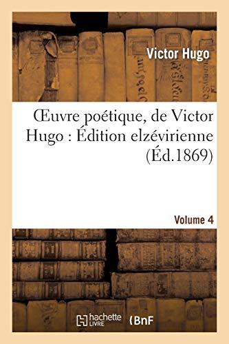 Download Oeuvre Poétique, de Victor Hugo: Édition Elzévirienne. Volume 4 (Litterature) 2011869188