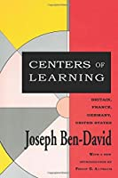 Centers of Learning: Britain, France, Germany, United States (Foundations of Higher Education) by Joseph Ben-David(1992-01-01)
