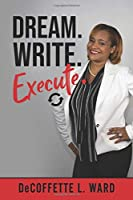 Dream. Write. Execute.