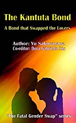 The Kantuta Bond: A Bond that Swapped the Lovers (The Fatal Gender Swap) (English Edition)