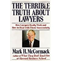 The Terrible Truth About Lawyers: How Lawyers Really Work and How to Deal With Them Successfully
