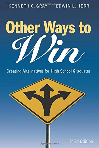 Download Other Ways to Win: Creating Alternatives for High School Graduates 1412917816