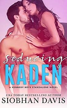 Seducing Kaden: A Stand-Alone Forbidden Romance (The Kennedy Boys Book 6) by [Davis, Siobhan]