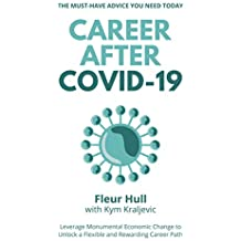 Career after COVID-19: How to leverage the opportunities from the pandemic to unlock a rewarding career transformation in 2021 and beyond