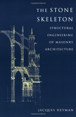 Download The Stone Skeleton: Structural Engineering of Masonry Architecture 0521629632