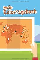 mein Reistagebuch: fuer Kinder - Das Kinderreisetagebuch