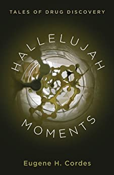 Hallelujah Moments: Tales of Drug Discovery by [Cordes, Eugene H.]