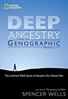Deep Ancestry: Inside The Genographic Project by Spencer Wells(2007-11-20)