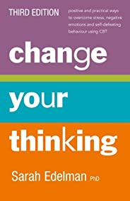 Change Your Thinking [Third Edition]