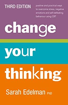 Change Your Thinking [Third Edition] by [Edelman, Sarah]