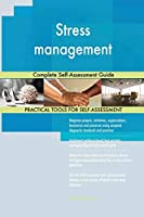 Stress management Complete Self-Assessment Guide