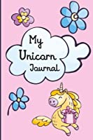 """My Unicorn Journal: Notebook to write, draw and doodle, 6"""" x 9 """" 6x9 journal, glossy cover, dotted grid paper, 110 pages, cute gift to stay organized (Unicorn Notebooks)"""