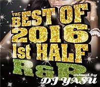 The Best Of 2016 1st Half -R&B- / DJ Yasu
