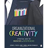 Organizational Creativity: A Practical Guide for Innovators and Entrepreneurs: A Practical Guide for Innovators & Entrepreneu