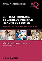 Critical Thinking to Achieve Positive Health Outcomes