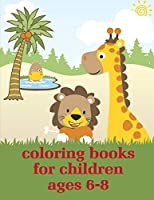 Coloring Books For Children Ages 6-8: picture books for children ages 4-6 (Kids's Magic)