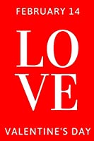 Valentine's Day Love February 14 Gifts: Happy Valentine's Day With Much Love February 14