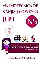 MNEMOTECNICA DE KANJIS JAPONESES JLPT N5: 103 Kanjis usados en el Examen de Japones N5